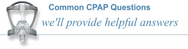 Frequently Asked Questions about CPAP Equipment.